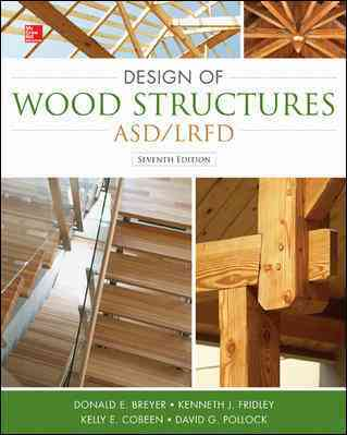 Design of Wood Structures By Breyer, Donald/ Fridley, Kenneth/ Pollock, David, Jr./ Cobeen, Kelly
