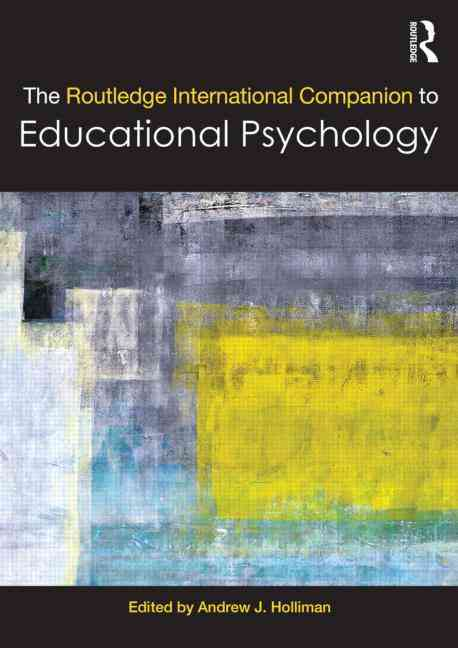 The Routledge International Companion to Educational Psychology By Holliman, Andrew